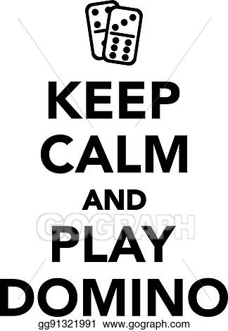 vector art keep calm and play domino clipart drawing gg91321991 rh gograph com keep calm vector download keep calm vector crown