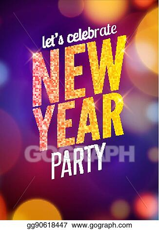 lets celebrate new year party design flyer template with multicolored bokeh lights background holiday festive xmas poster