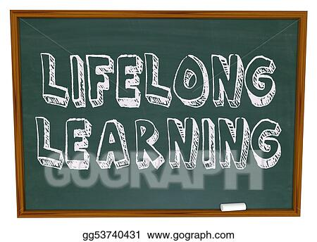 Stock Illustration - Lifelong learning - chalkboard. Clipart Drawing gg53740431 - GoGraph