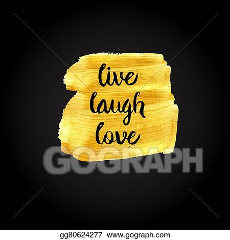 Stock Photos Live Laugh Love Inspirational Motivational Quot Stock Images Gg80624277 Gograph
