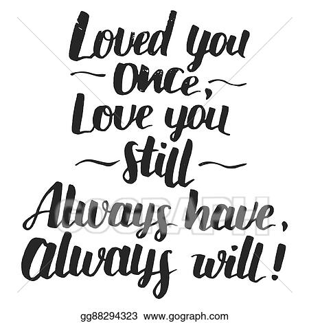 Vector Art Love You Once Quote Modern Calligraphy Eps Clipart