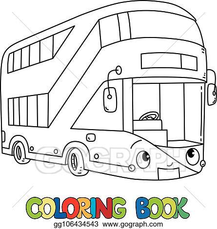 Vektor Clipart Lustig London Bus Mit Eyes Ausmalbilder Vektor Illustration Gg106434543 Gograph