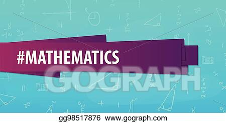 Eps Illustration Mathematics Subject Back To School Background Education Banner Vector Clipart Gg98517876 Gograph