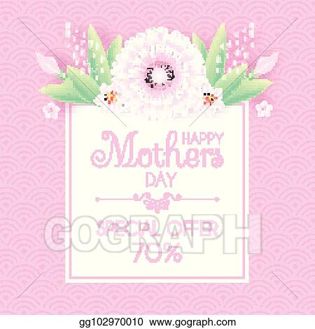 Vector Art Mothers Day Greeting And Invitation With Soft Flowers Cute Card Design Template For Birthday Anniversary Wedding Baby And Bride Shower And So On Eps Clipart Gg102970010 Gograph