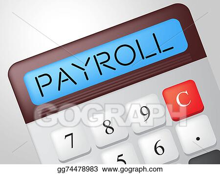 stock illustrations payroll calculator shows earns payday and