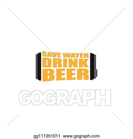 Clip Art Vector Save Water Drink Beer Vector Poster Design