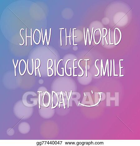 Vector Illustration Show The World Your Biggest Smile Today Eps