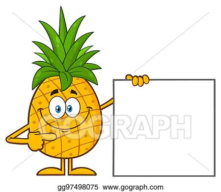 Clip Art Vector Smiling Pineapple Fruit With Green Leafs Cartoon Mascot Character Pointing To A Blank Sign Stock Eps Gg97498075 Gograph