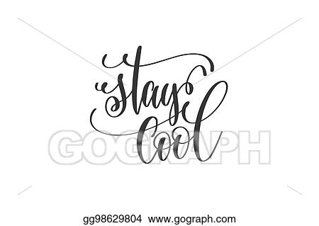 stay cool black and white hand lettering inscription