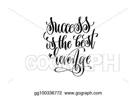 Vector Stock - Success is the best revenge hand lettering