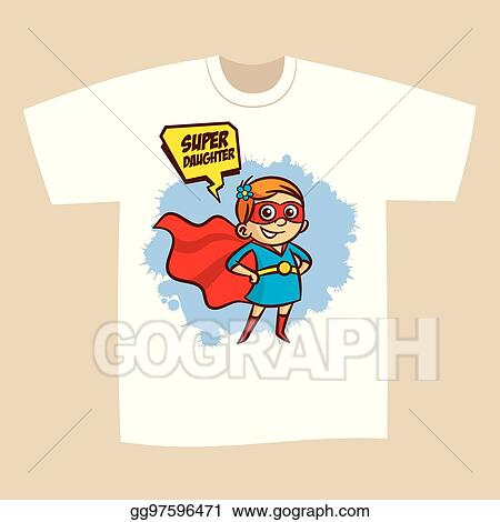 9e42229d Vector Art - T-shirt print design superhero daughter. EPS clipart ...