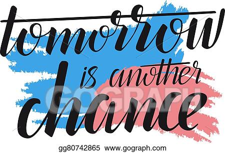 vector art tomorrow is another chance creative quote vector