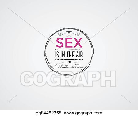 drawn porn cards - ... hand drawn lettering collection, inspirational quote. label. sex is in  the air. erotic concept on white background. best for gift card, xxx or porn  ...