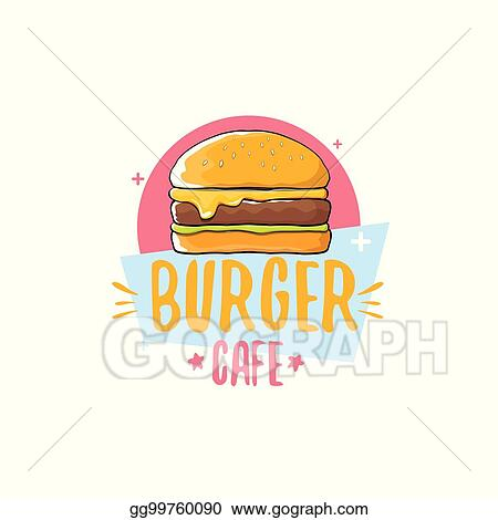 Vector Cartoon Burger Cafe Logo Design Template With Hamburger Label Element Or House