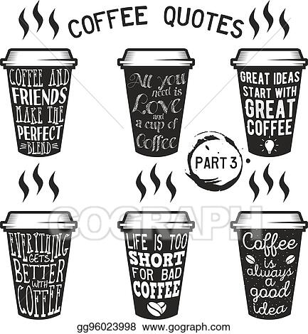 Vector Clipart Vector Coffee Quotes And Sayings Typography Set Vector Illustration Gg96023998 Gograph