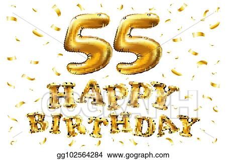 Vector Happy Birthday 55th Celebration Gold Balloons And Golden Confetti Glitters 3d Illustration Design For Your Greeting Card Invitation