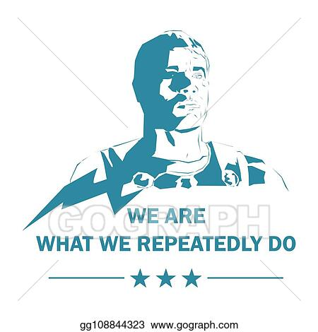 Vector Illustration We Are What We Repeatedly Do Eps Clipart Gg108844323 Gograph