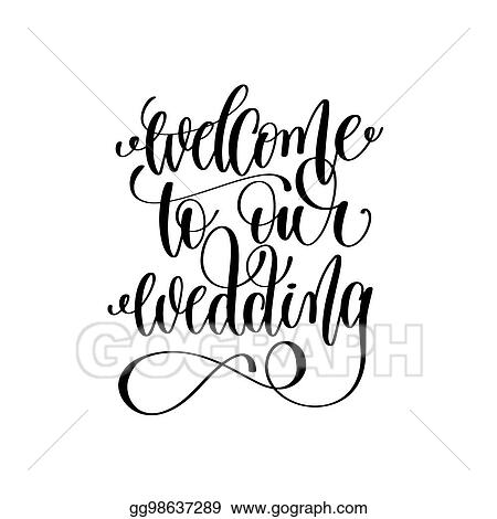Vector Art - Welcome to our wedding black and white hand ink