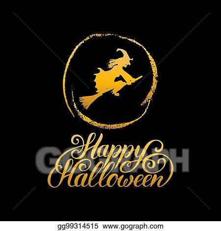 Vector Stock Witch Vector Illustration With Happy Halloween Lettering All Saints Eve Background Festive Hand Sketched Card Clipart Illustration Gg99314515 Gograph