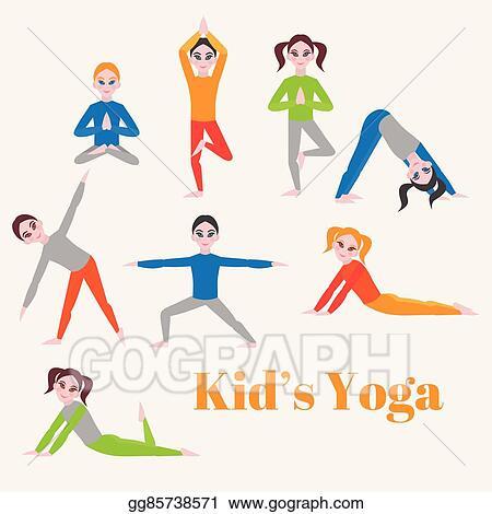 Vector Illustration Yoga Kids Set Gymnastics For Children And Healthy Lifestyle Yoga Exercises Yoga Class Yoga Center Yoga Studio Flat Yoga Asana Eps Clipart Gg85738571 Gograph