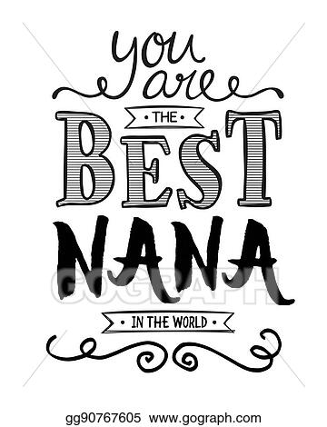 clipart you are the best nana in the world stock illustration