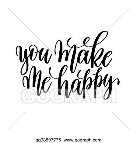 Vector Illustration You Make Me Happy Black And White Hand Written