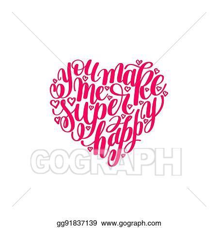 Vector Art You Make Me Super Happy Handwritten Lettering Quote